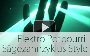 Elektro Potpourri – Sägezahnzyklus