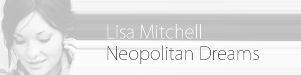 Lisa Mitchell Neopolitan Dreams